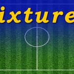 Fixtures 25th Aug